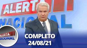 Alerta Nacional  (24/08/21) | Completo