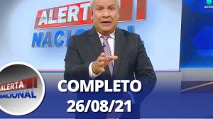 Alerta Nacional (26/08/21) | Completo