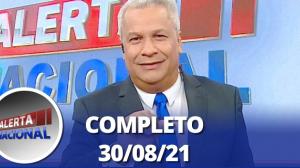 Alerta Nacional (30/08/21) | Completo