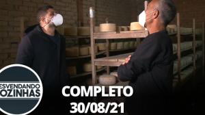Desvendando Cozinhas: Fazenda de Queijo Centenária (30/08/21) ? Completo