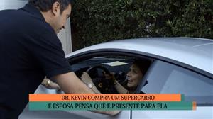Dr. Kevin compra Ferrari e esposa acha que é para ela
