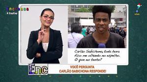 Carlão Sabichona responde pergunta de 'galã'