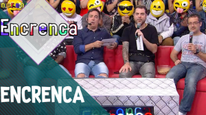 Encrenca (23/9/18)   Completo