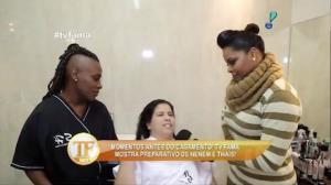TV Fama mostra os preparativos para o casamento de Nen�m e Thais