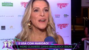 """Ingrid Guimarães diz que usa brinquedos sexuais com o marido: """"Adoro"""""""