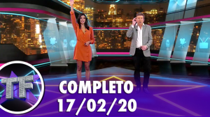 TV Fama (17/02/20) | Completo