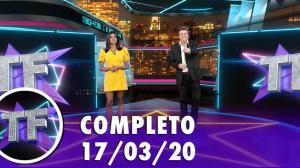 TV Fama (17/03/20) | Completo