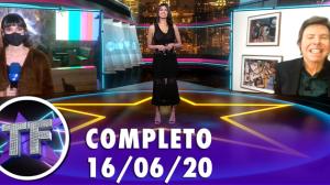 TV Fama (16/06/2020) - Completo