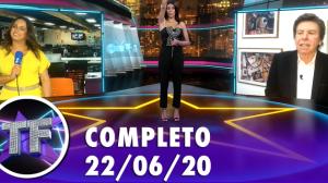 TV Fama (22/06/20) | Completo