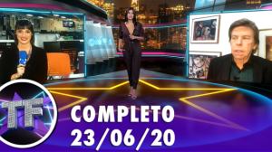 TV Fama (23/06/2020) - Completo