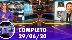 TV Fama (29/06/2020) - Completo