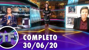 TV Fama (30/06/20) | Completo