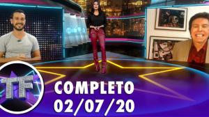 TV Fama (02/07/20) - Completo