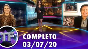 TV Fama (03/07/20) - Completo