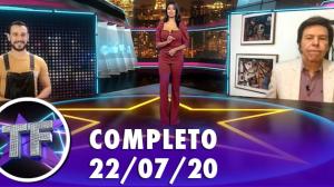 TV Fama (22/07/20) | Completo