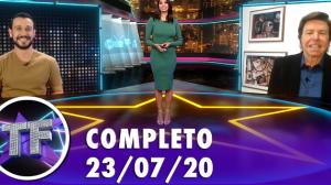 TV Fama (23/07/20) | Completo