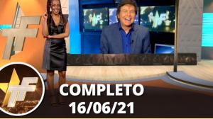 TV Fama (16/06/21)   Completo