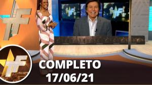 TV Fama (17/06/21)   Completo