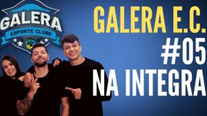 Galera Esporte Clube #5 (08/09/21) | Completo