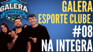 Galera Esporte Clube #8 (29/09/21) | Completo