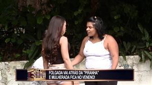 """Morena procura """"piranha"""" e arruma confusão com mulheres"""