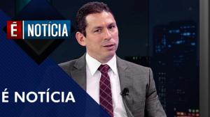 É Notícia com Deputado Marcelo Ramos - Completo (14/05/19)