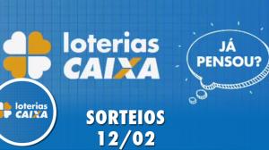 Loterias Caixa: Mega-Sena, Quina e Lotofácil 12/02/2020