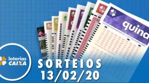 Loterias Caixa:  Quina, dupla Sena, Dia de Sorte e mais 13/02/2020