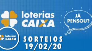 Loterias Caixa: Mega Sena, Quina e mais 19/02