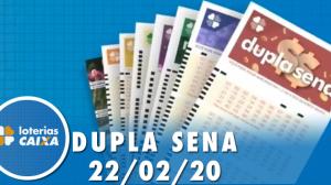 Resultado da Dupla Sena - Concurso nº 2054 - 22/02/2020