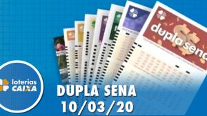 Resultado da Dupla Sena - Concurso nº 2060 - 10/03/2020