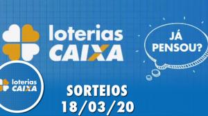 Loterias Caixa: Mega-Sena, Quina e mais 18/03