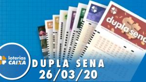 Resultado da Dupla Sena - Concurso nº 2067  - 26/03/2020