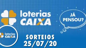 Loterias Caixa: Mega-Sena, Quina, Dia de Sorte e mais 25/07/2020