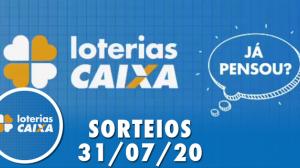 Loterias Caixa: Quina, Lotofácil e Lotomania 31/07/2020