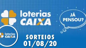 Loterias Caixa: Mega-Sena, Quina, Dia de Sorte e mais 01/08/2020