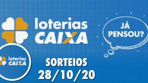 Loterias Caixa: Mega-Sena, Quina  e Lotofácil 28/10/2020