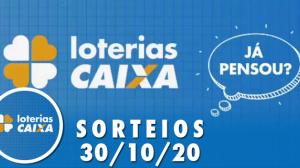 Loterias Caixa: Lotofácil, Lotomania e Quina 30/10/2020