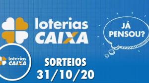 Loterias Caixa: Mega-Sena, Quina, Lotofácil e mais 31/10/2020