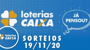 Loterias Caixa: Quina, Lotofácil, Dia de Sorte e mais 19/11/2020