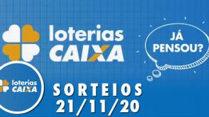 Loterias Caixa: Mega-Sena, Quina, Lotofácil e mais 21/11/2020
