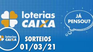 Loterias CAIXA: Quina, Lotofácil  01/03/2021