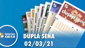 Resultado da Dupla Sena - Concurso nº 2202 - 02/03/2021
