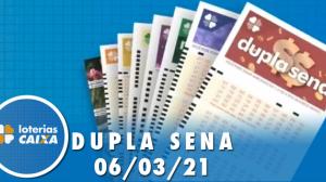 Resultado da Dupla Sena - Concurso nº 2204 - 06/03/2021