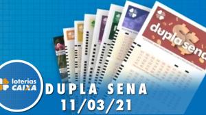 Resultado da Dupla Sena - Concurso nº 2206 - 11/03/2021