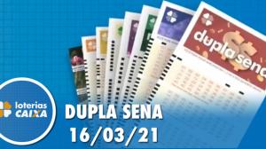 Resultado da Dupla Sena - Concurso nº 2208 - 16/03/2021