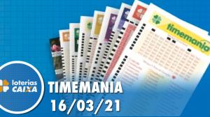 Resultado da Timemania - Concurso nº 1613 - 16/03/2021