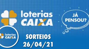 Loterias CAIXA: Quina e Lotofácil 26/04/2021