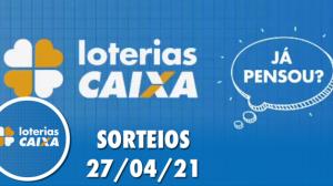 Loterias CAIXA: Quina, Lotofácil, Lotomania e mais 27/04/2021