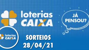 Loterias CAIXA: Mega Sena, Quina e Lotofácil - 28/04/2021